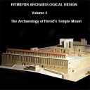 Volume 4: The Archaeology of Herod's Temple Mount